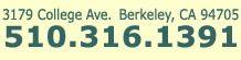 Telephone 510-316-1391 Address: 3179 College Ave in Berkeley, CA